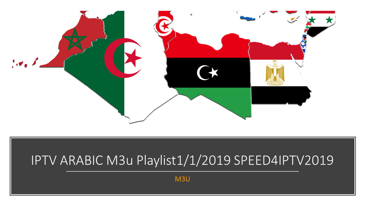 IPTV ARABIC M3u Playlist 1/1/2019 SPEED4IPTV2019