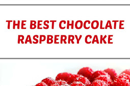 The Best Chocolate Raspberry Cake