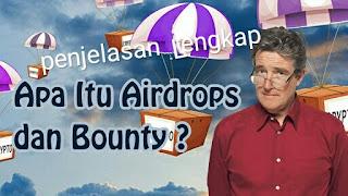 Penjelasan lengkap apa itu airdrop dan bounty