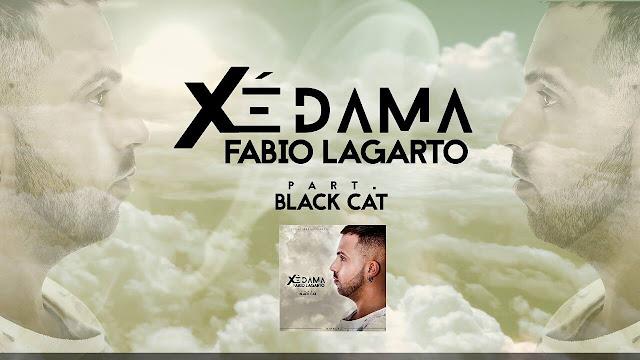 Resultado de imagem para Fabio Lagarto Feat. Black Cat - Xé Dama