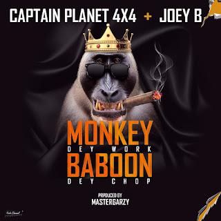 Captain Planet 4X4 Ft Joey B – Monkey Dey Work Baboon Dey Chop