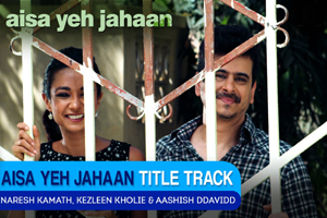 Aisa Yeh Jahaan (Title Song)