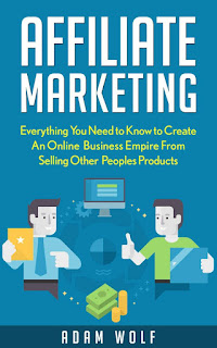 Affiliate Marketing - Develop An Online Business Empire From Selling Other Peoples Products