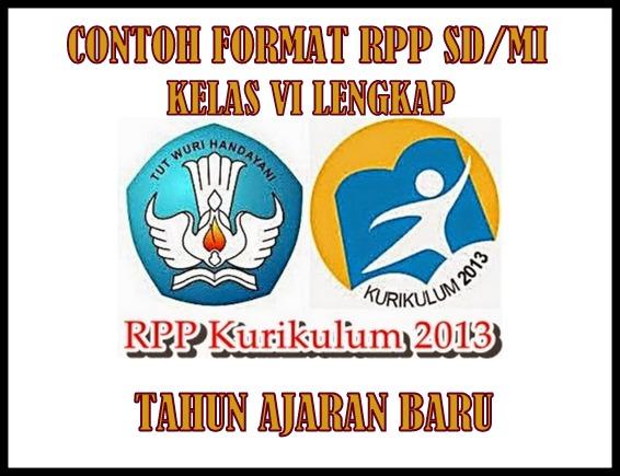 Contoh Format RPP Kelas 6 SD/MI Kurikulum 2013 Tahun Ajaran Baru