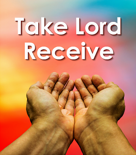 Outstretched hands - Take, Lord, receive all my liberty ,My memory, understanding, my entire will. Refrain: Give me only Your love and Your grace, that's enough for me. Your love and Your grace, are enough for me. 2. Take, Lord, receive all I have and possess. You have given all to me, now I return it. 3. Take, Lord, receive, all is Yours now. Dispose of it, wholly according to Your will