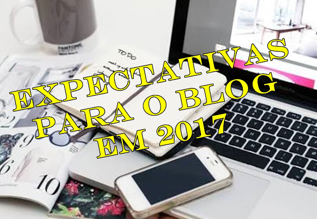 Expectativas para o Blog em 2017