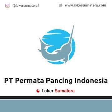 Lowongan Kerja Pekanbaru: PT Permata Pancing Indonesia Mei 2021