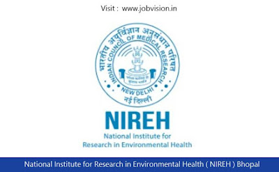 National Institute for Research in Environmental Health ( NIREH ) Bhopal Recruitment 2018