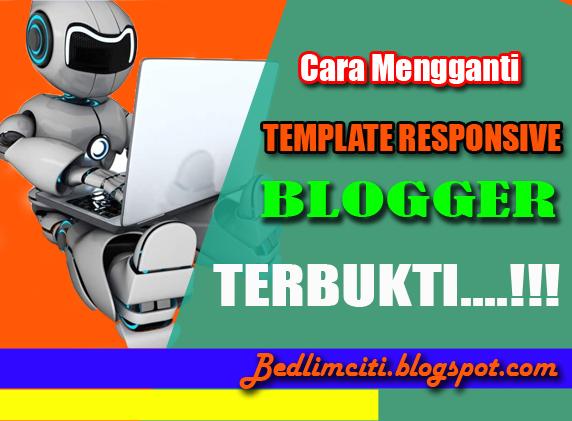 Cara Mengganti Template Responsive Blogger