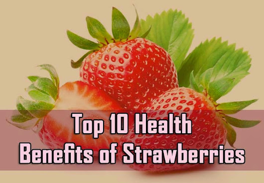 Top 10 Health Benefits of Strawberries - 10plans