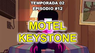 http://www.dailymotion.com/video/x3h3bhx_steven-universe-espanol-espana-2x12-motel-keystone-1080p-hd-sin-marcas_tv