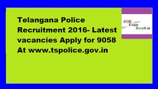 Telangana Police Recruitment 2016- Latest vacancies Apply for 9058 At www.tspolice.gov.in