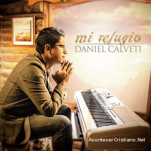 """Daniel Calveti - """"Mi refugio"""""""