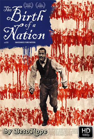 El Nacimiento De Una Nacion [1080p] [Latino-Ingles] [MEGA]