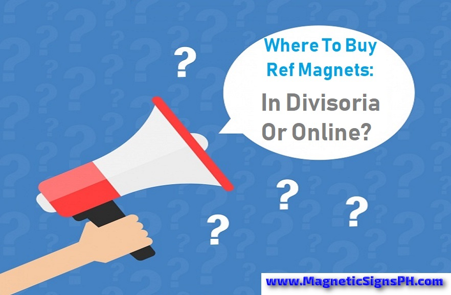 Where To Buy Ref Magnets: In Divisoria Or Online?