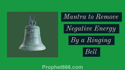 Hindu Mantra Chant to Remove Negative Energy By Ringing Bell
