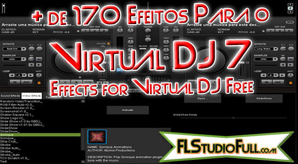 + de 170 Efeitos Para o Virtual DJ 7 - Effects for Virtual DJ Free