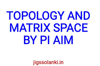 TOPOLOGY AND MATRIC SPACES NOTE BY PI AIM INSTITUTE
