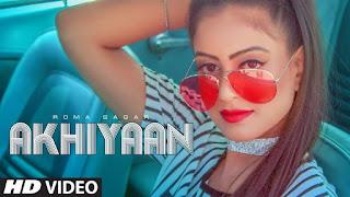Akhiyaan Roma Sagar Punjabi Video HD Download