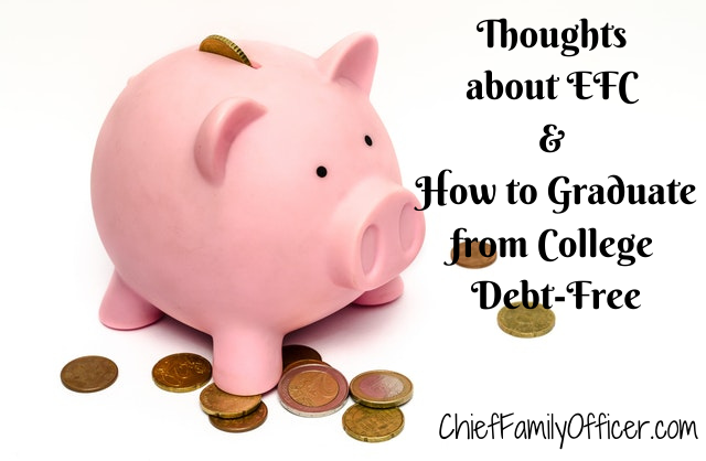 Thoughts about EFC and How to Graduate from College Debt-Free