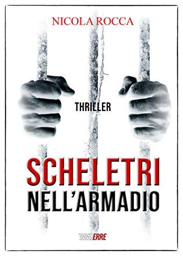 Scheletri nell'armadio (Vol. 1 e 2) di Nicola Rocca