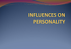 The Influences on Personality Development