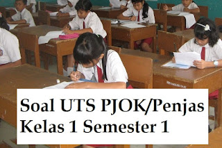 Soal UTS PJOK Penjas Kelas 1 Semester 1
