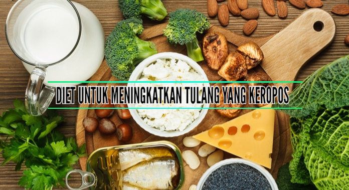 Makanan Untuk Meningkatkan Tulang Yang Keropos