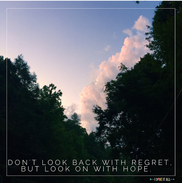 #hope #quote #inspiration #no regrets #iloveitall #sky #clouds #mountains #trees