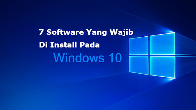 7 Software Yang Wajib Di Install Pada Windows 10