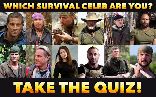 WHICH CELEB SURVIVAL EXPERT ARE YOU?