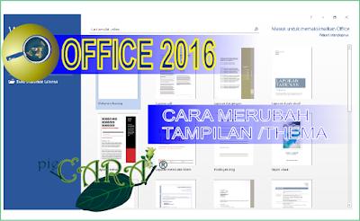 oleh piecara.Bagaimana  Cara Merubah Tampilan Thema Office 2016