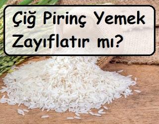 Çiğ Pirinç Yemek Zayıflatır mı