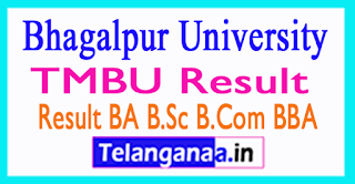 TMBU Result 2017 Bhagalpur University Part 1 2 3 BA B.Sc B.Com BBA
