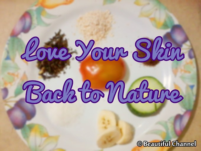 Love Your Skin, Back to Nature