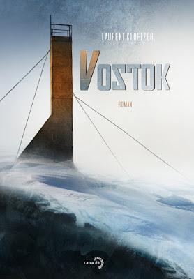 """""""Vostok"""" de Laurent Kloetzer"""