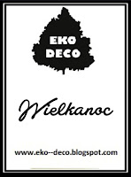 http://eko--deco.blogspot.com/2016/03/wyzwanie-wielkanocne-od-eko-deco.html