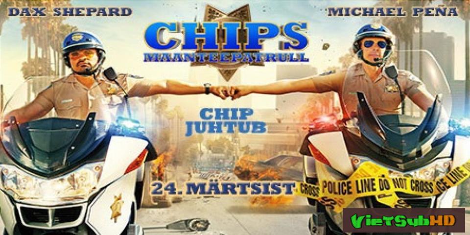 Phim Đội tuần tra VietSub HD | CHIPS 2017