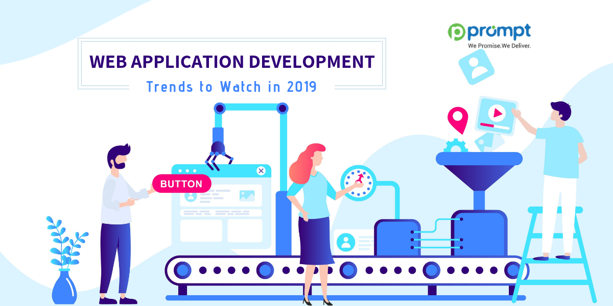 8 Key Web Application Development Trends to Watch in 2019
