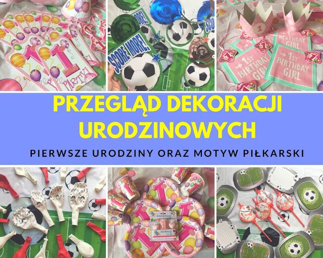 Przegląd Dekoracji Z Okazji Pierwszych i Piłkarskich Urodzin!