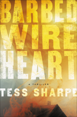 ANTICIPATED READ: Barbed Wire Heart by Tess Sharpe