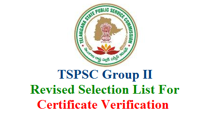 TSPSC Revised Group II Selection List for Certificate Verification Released - Download  Telangana State Public Service Commission has anounced the Group 2 Revised Selection List as per court order TSPSC Revised 1:3 Selection List for Certificate verification Download Here TSPSC Grou II Selection List Released Download Now tspsc-revised-group-ii-selection-list-certificate-verification-download