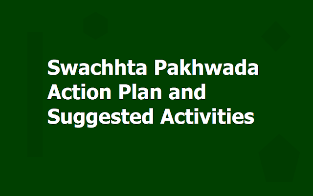 Swachhta Pakhwada Action Plan, Date-wise Calendar of Suggested activities for Schools 2019