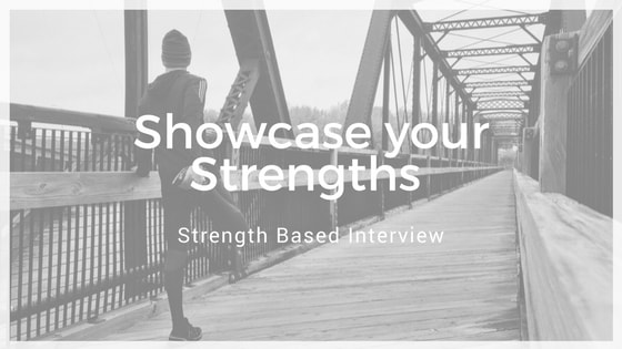 Showcase your Strengths - Strength Based Interview