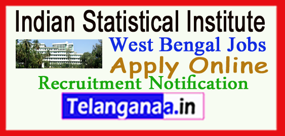 Indian Statistical Institute ISI Kolkata Recruitment Notification 2017 Apply