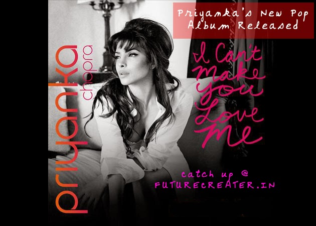 Priyanka Chopra's new song I Can't Make You Love Me is out