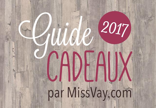 Guide cadeau 2017 | MissVay.com