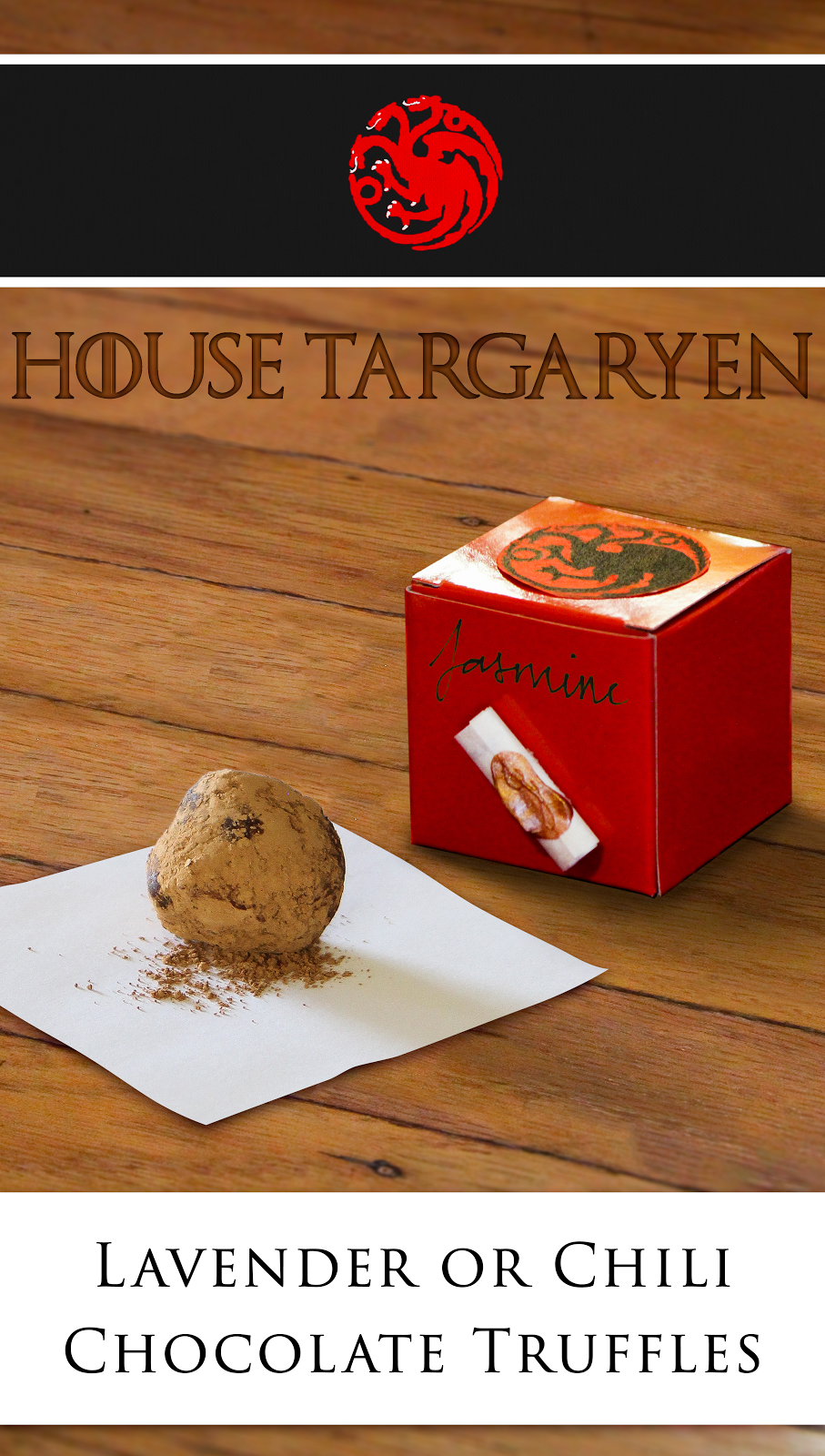 Targaryens are either great leaders or mad. Which sort of Targaryen would you be? Lavender or chili chocolate truffles.