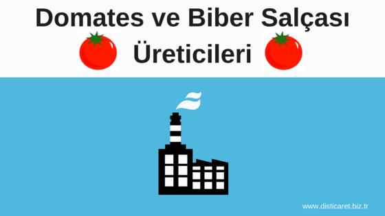 Türkiye'deki domates ve biber salçası üreticileri, ihracatçıları.