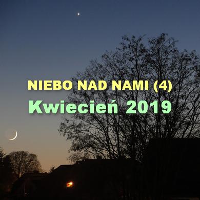 NIEBO NAD NAMI (4) - Kwiecień 2019 - Widowiskowe pożegnanie z Bykiem i maksimum Lirydów
